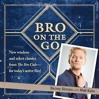 Bro on the Go by Barney Stinson - Matt Kuhn - 9781439173138 Book