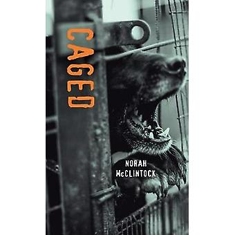 Caged by Norah McClintock - 9781459814998 Book