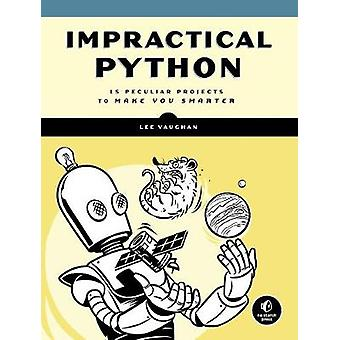 Impractical Python Projects - Playful Programming Activities to Make Y