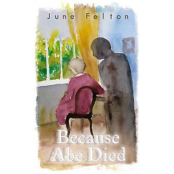 Because Abe Died by June Felton - 9781846249624 Book