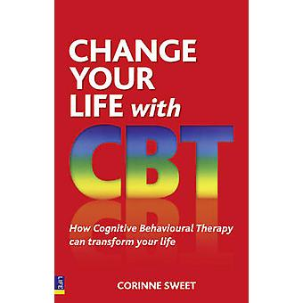 Change Your Life with CBT by Corinne Sweet