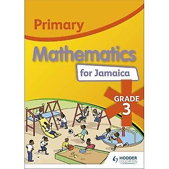 Primary Mathematics for Jamaica: Grade 3 Student's Book: National Standards Curriculum Edition