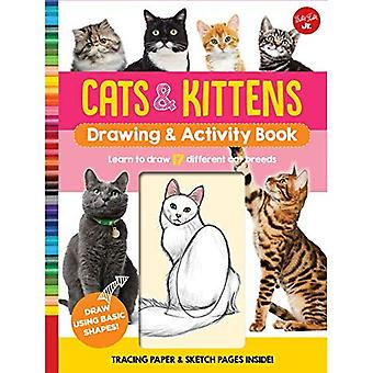 Cats & Kittens Drawing & Activity Book: Learn to Draw 17 Different Cat Breeds - Tracing Paper & Sketch Pages Inside! (Drawing & Activity)