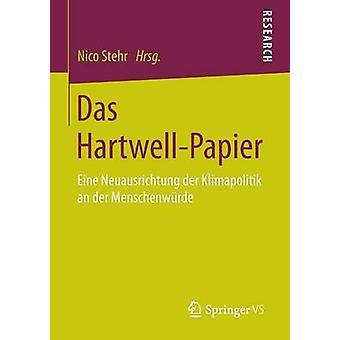 Das HartwellPapier  Eine Neuausrichtung der Klimapolitik an der Menschenwrde by Stehr & Nico