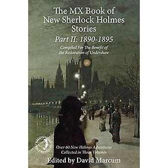 The MX Book of New Sherlock Holmes Stories Part II 1890 to 1895 by Marcum & David