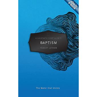 A Christian's Pocket Guide to Baptism: The Water That Unites (Paperback) by Letham Robert