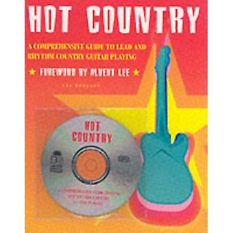 Hot Country: A Comprehensive Guide to Lead and Rhythm Country Guitar Playing (Paperback) by Hodgson Lee