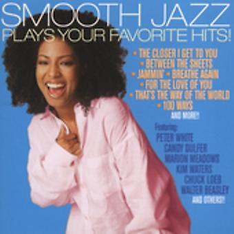 Smooth Jazz Plays Your Favorite Hits - Smooth Jazz Plays Your Favorite Hits [CD] USA import