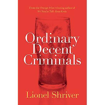 Ordinary Decent Criminals by Lionel Shriver - 9780008134778 Book