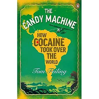 The Candy Machine - How Cocaine Took Over the World by Tom Feiling - 9