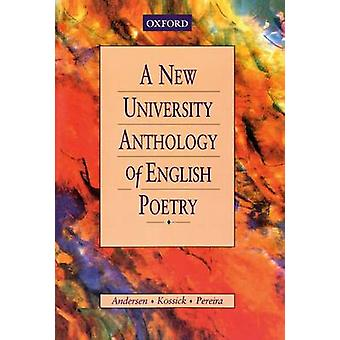 A New University Anthology of English Poetry by M. C. Andersen - S. G