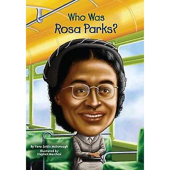 Who Was Rosa Parks? by Yona Zeldis McDonough - 9780448454429 Book