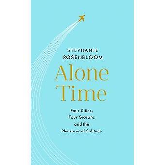 Allein vier Städte - vier Jahreszeiten - Zeit und die Freuden der Einsamkeit
