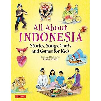 All About Indonesia - Stories - Songs - Crafts and Games for Kids by L
