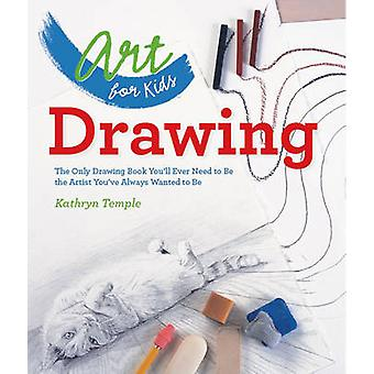 Art for Kids - Drawing - The Only Drawing Book You'll Ever Need to be t