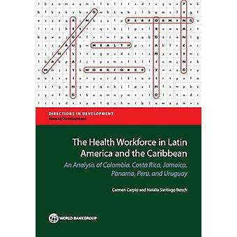 The Health Workforce in Latin America and the Caribbean - An Analysis