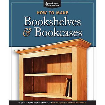 How to Make Bookshelves & Bookcases - 19 Outstanding Storage Projects