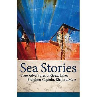 Meer Geschichten - wahre Abenteuer der großen Seen Frachter Captain - Richa