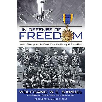 In Defense of Freedom - Stories of Courage and Sacrifice of World War