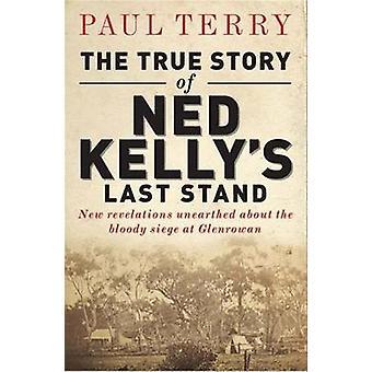 Het waargebeurde verhaal van Ned Kelly's Last Stand door Paul Terry - 978176011087