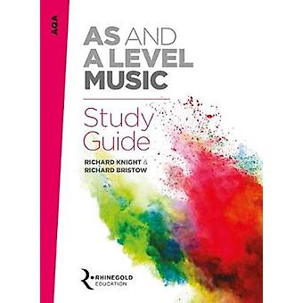 AQA AS and A Level Music Study Guide by Richard Knight - Richard Bris