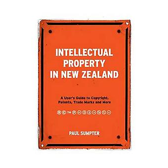 Intellectual Property in New Zealand - A User's Guide to Copyright - P
