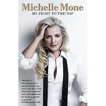 Michelle Mone - My Fight to the Top by Michelle Mone - 9781905825998
