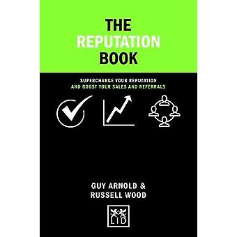 The Reputation Book - Supercharge Your Reputation and Boost Your Sales