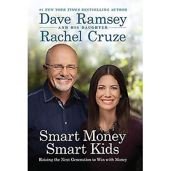 Smart Money Smart Kids - verhogen van de volgende generatie te winnen met geld