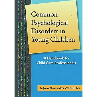 Common Psychological Disorders in Young Children - A Handbook for Earl