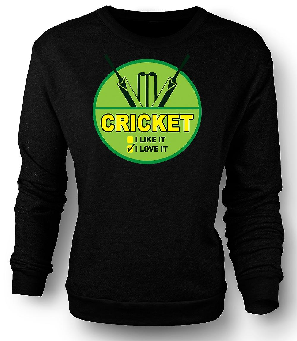 Mens Sweatshirt Cricket je l'aime - drôle