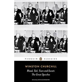 Blood - Toil - Tears and Sweat - Winston Churchill's Famous Speeches b