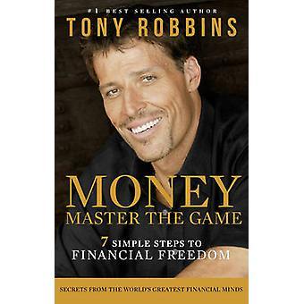Dinheiro - mestre do jogo - 7 simples passos para a liberdade financeira por Tony R