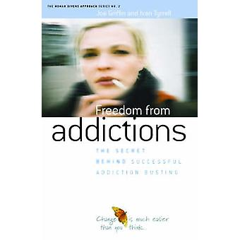 Freedom from Addiction - The Secret Behind Successful Addiction Bustin
