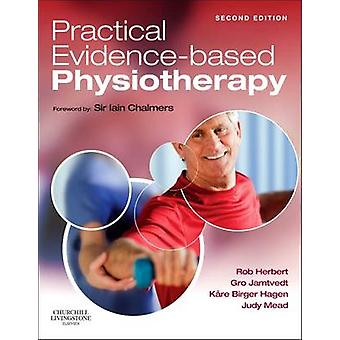 Practical Evidence-Based Physiotherapy (2nd Revised edition) by Rober
