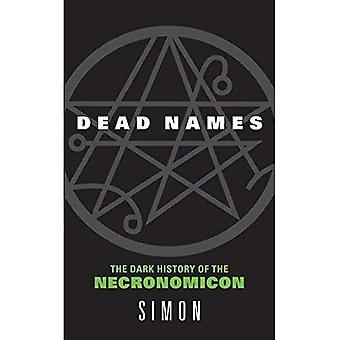 Dead Names: The Dark History of the Necronomicon