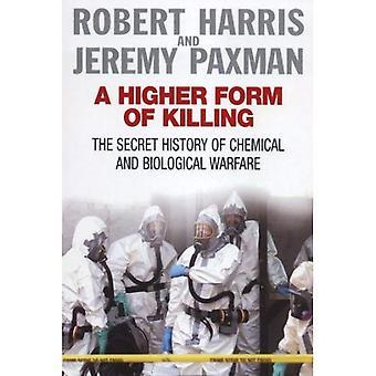 Une forme supérieure de meurtre: l'histoire secrète de la guerre biologique et chimique