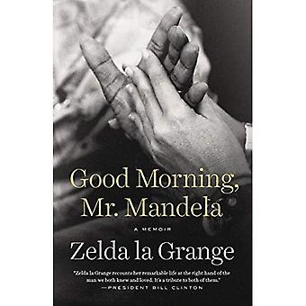 Goedemorgen, Mr. Mandela: A Memoir