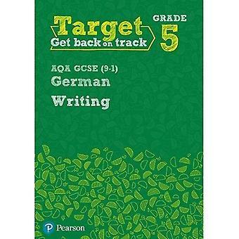 Target Grade 5 Writing AQA�GCSE (9-1) German Workbook�(Modern Foreign Language�Intervention)