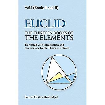 De dertien boeken van de elementen: Volume 1: boeken 1 en 2