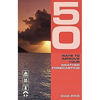 50 Ways to Improve Your Weather Forecasting (50 Ways to Improve Your)