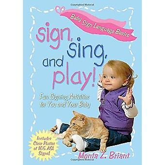 Sign, Sing and Play!: Fun Signing Activities