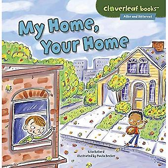 My Home, Your Home (Cloverleaf Books Alike and Different)