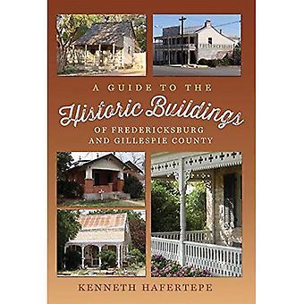 Un Guide pour les bâtiments historiques de Fredericksburg et comté de Gillespie