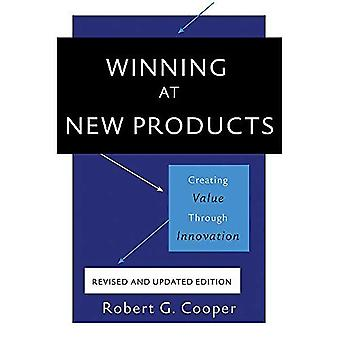 Winning at New Products, 5th Edition: Creating Value� Through Innovation