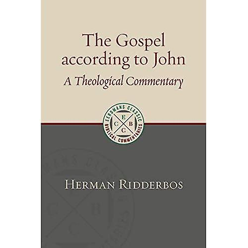 The Gospel of John  A Theological ComHommestary (Eerdhommes Classic Biblical ComHommestaries)