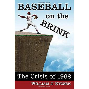 Baseball on the Brink: The� Crisis of 1968