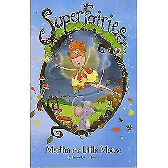 Martha the Little Mouse (Superfairies: Superfairies)
