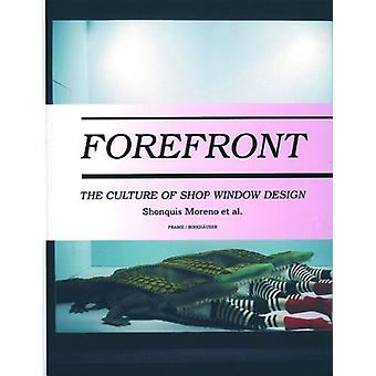 Forefront - The Culture of Shop Window Design by Shonquis Moreno - 978
