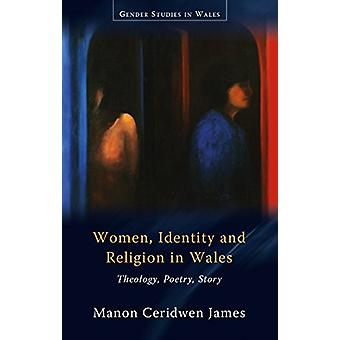 Women - Identity and Religion in Wales - Theology - Poetry - Story by